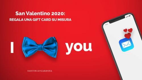 SAN VALENTINO 2020: REGALA UNA GIFT CARD SU MISURA